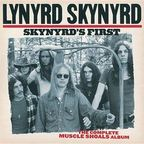 Lynyrd Skynyrd - Skynyrd's First · The Complete Muscle Shoals Album