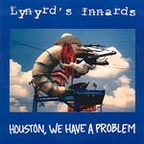 Lynyrds Innards - Houston, We Have A Problem