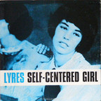 Lyres - Self-Centered Girl