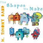 M. Timony Band - The Shapes We Make