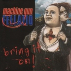 Machine Gun Fellatio - Bring It On!