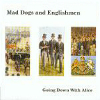 Mad Dogs And Englishmen - Going Down With Alice