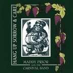 Maddy Prior With The Carnival Band - Hang Up Sorrow & Care