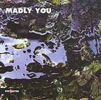 Madly You - s/t