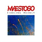 Mæstoso - Fiddling Meanly