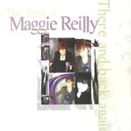 Maggie Reilly - The Best Of Maggie Reilly · There And Back Again