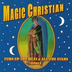 Magic Christian - Turn Up The Heat