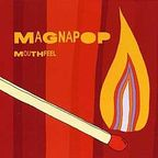 Magnapop - Mouthfeel