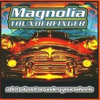 Magnolia Thunderfinger - A Lot Of Motor Under Your Wheels