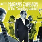 Magnus Carlson & The Moon Ray Quintet - s/t