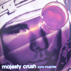 Majesty Crush - Sans Muscles