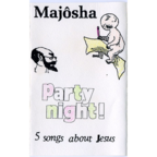 Majosha - Party Night! · 5 Songs About Jesus