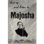 Majosha - Shut Up And Listen To Majosha