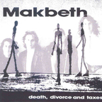 Makbeth - Death, Divorce And Taxes