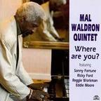 Mal Waldron Quintet - Where Are You?