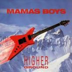 Mama's Boys (UK) - Higher Ground