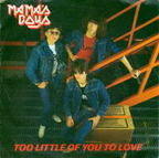 Mama's Boys (UK) - Too Little Of You To Love