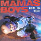 Mama's Boys (UK) - Waiting For A Miracle