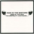 Man Is The Bastard - Sum Of The Men