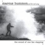 Marcus Hummon And Red Wing - The Sound Of One Fan Clapping