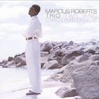Marcus Roberts Trio - Time And Circumstance