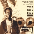 Marcus Strickland Twi-Life Group - Open Reel Deck