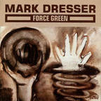 Mark Dresser - Force Green