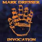 Mark Dresser - Invocation