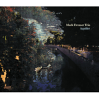 Mark Dresser Trio - Aquifer