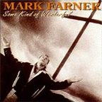 Mark Farner - Some Kind Of Wonderful