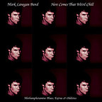 Mark Lanegan Band - Here Comes That Weird Chill