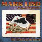 Mark Lind & The Unloved - The Truth Can Be Brutal