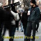 Mark Lind - Compulsive Fuck Up