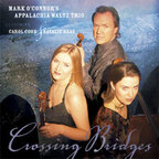 Mark O'Connor's Appalachia Waltz Trio - Crossing Bridges