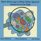 Mark Whitecage's Other Other Quartet - Research On The Edge