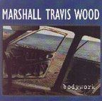 Marshall Travis Wood - Bodywork
