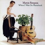 Martin Simpson - When I Was On Horseback