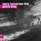 Mary Halvorson Trio - Ghost Loop