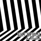 Mary Trembles - PS...Situation