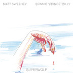 Matt Sweeney · Bonnie 'Prince' Billy - Superwolf