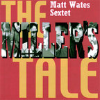 Matt Wates Sextet - The Miller's Tale