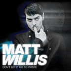Matt Willis - Don't Let It Go To Waste