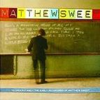 Matthew Sweet - To Understand · The Early Recordings Of Matthew Sweet
