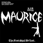 Maurice - The First Shall Be Last..
