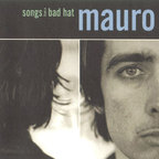 Mauro - Songs From A Bad Hat