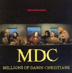 MDC - This Blood's For You · Millions Of Damn Christians