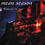 Mean Season - Bleed To Me