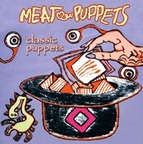 Meat Puppets - Classic Puppets