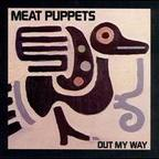 Meat Puppets - Out My Way