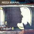 Mecca Normal - The Eagle & The Poodle